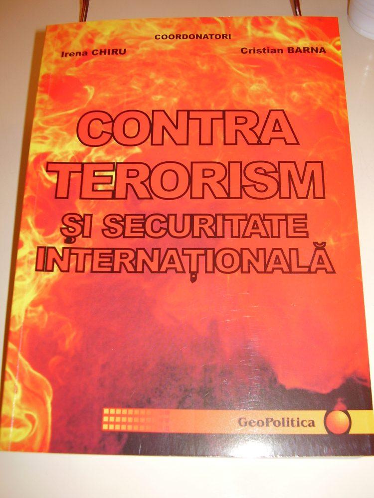 """Lansarea cărţii """"Contraterorism şi securitate internaţională"""""""