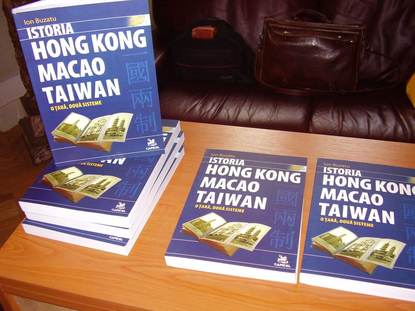 """Lansarea lucrării """"Istoria Hong Kong, Macao, Taiwan. O ţară, două sisteme"""""""