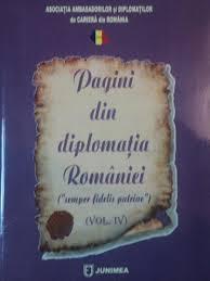 """Lansarea lucrării """"Pagini din diplomaţia României  (""""semper fidelis patriae"""")"""" vol. IV,  la Ministerul Afacerilor Externe"""