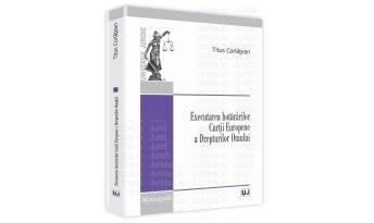 """Lansarea volumului ,,Executarea hotărârilor Curţii Europene a Drepturilor Omului"""" de Titus Corlăţean"""