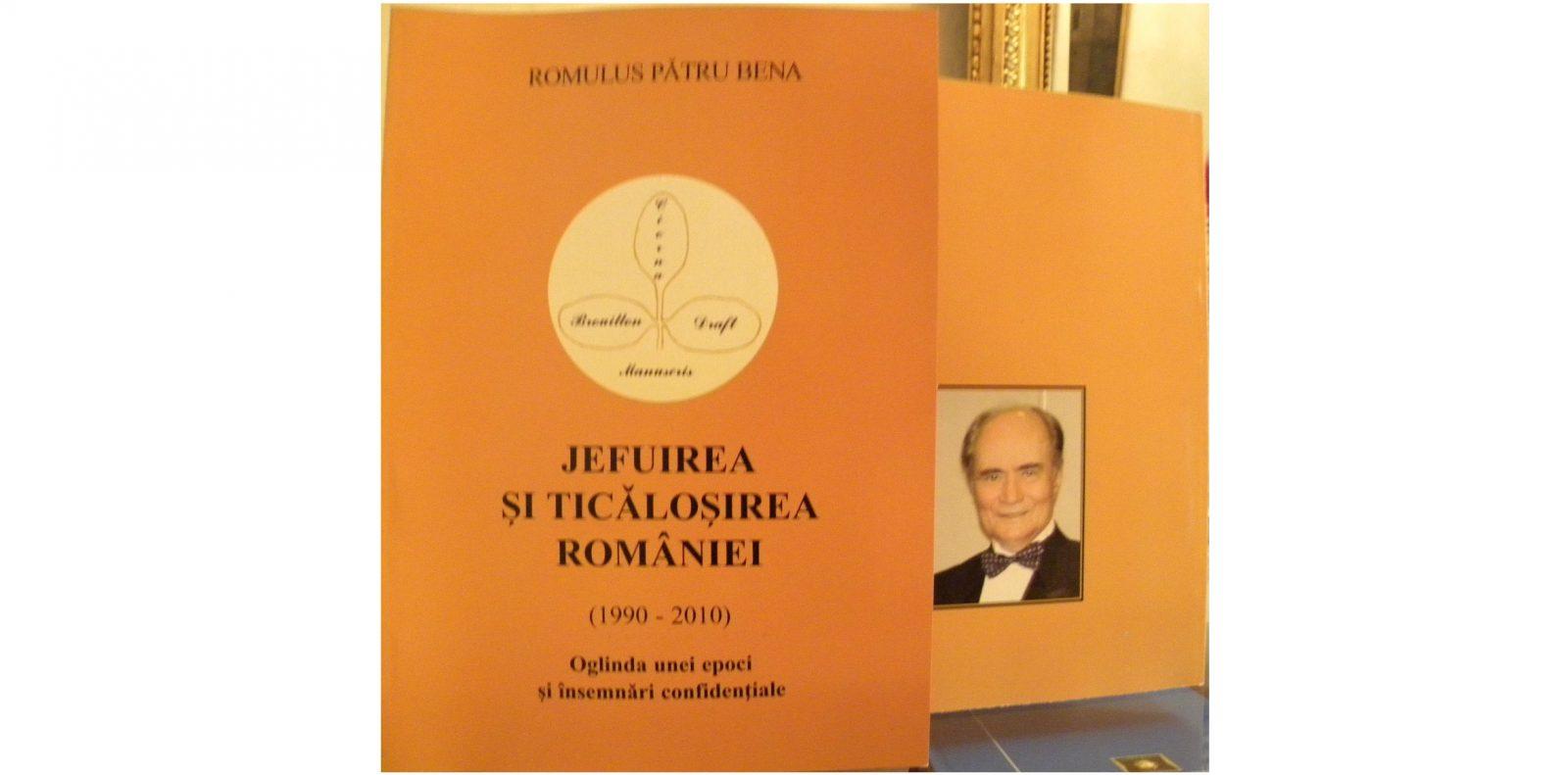 """Lansarea cărţii ,,Jefuirea şi ticăloşirea României (1990–2010). (Oglinda unei epoci şi însemnări confidenţiale). Un pamflet cu opinii şi puncte de vedere mai puţin obişnuite! Cocktail atipic de memorialistică diplomatică în stil colorat viole(n)t"""" de Romulus Pătru Bena"""