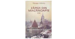 """Lansarea volumului ,,Zăpezi din Miazănoapte"""", vol. II, ,,Ambasador în Estonia"""" de Neagu Udroiu"""