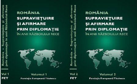 """Eveniment editorial la Casa Titulescu – Lansarea volumelor """"România – Supravieţuire şi afirmare prin diplomaţie în anii Războiului Rece"""""""