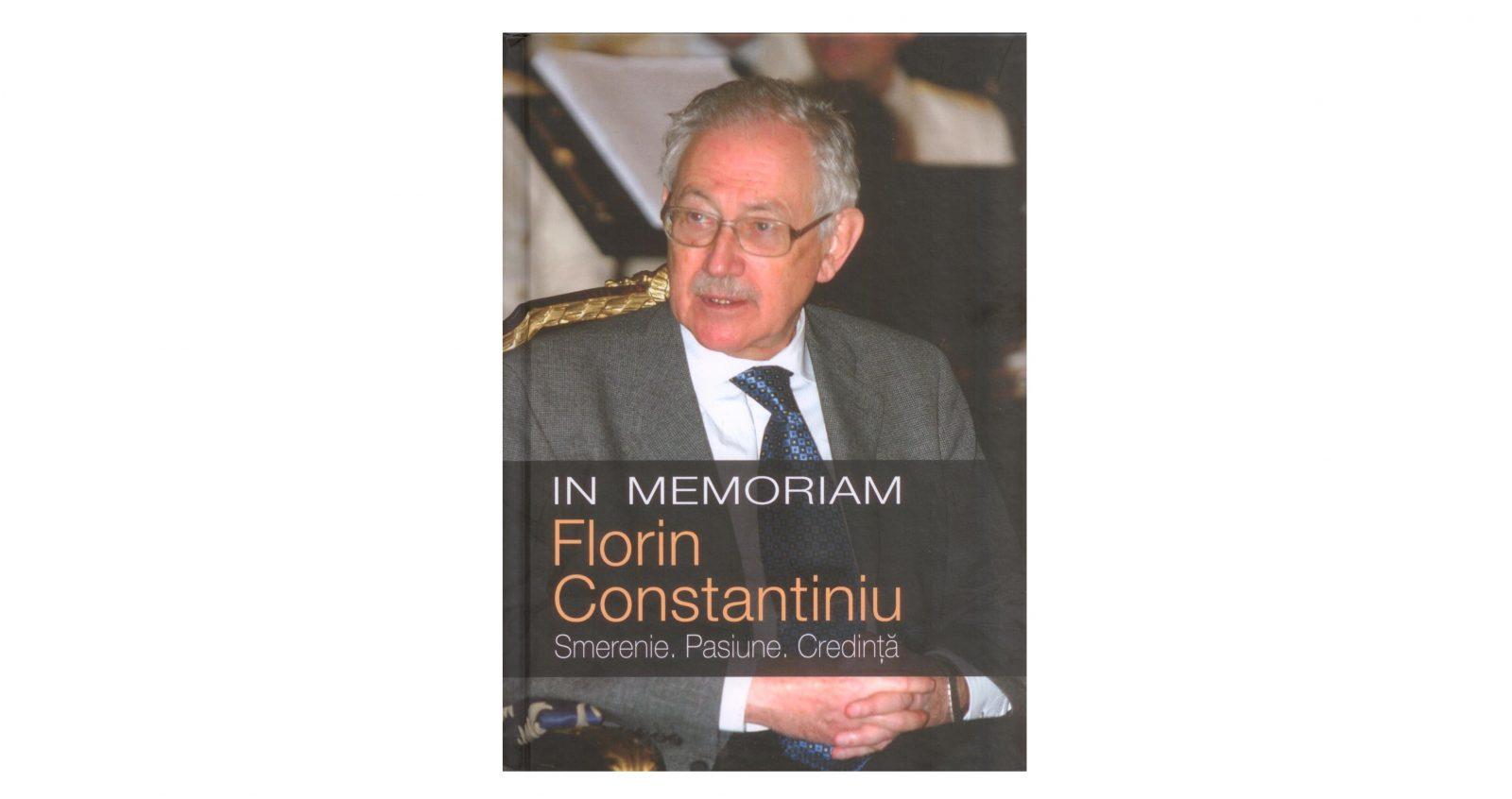 "Lansarea volumului ,,In memoriam Florin Constantiniu"""