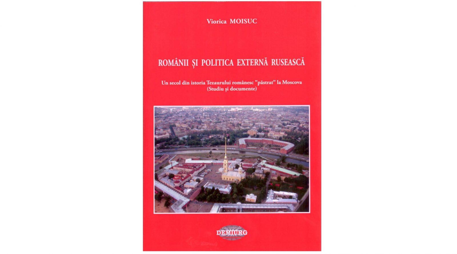 """Lansarea volumului ,,Românii și politica externă rusească"""", de Viorica Moisuc"""