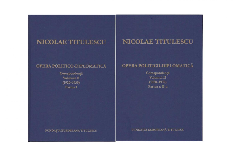 """Lansarea volumului """"Nicolae Titulescu – Opera politico- diplomatică. Corespondenţă, volumul II (1920–1939)"""""""