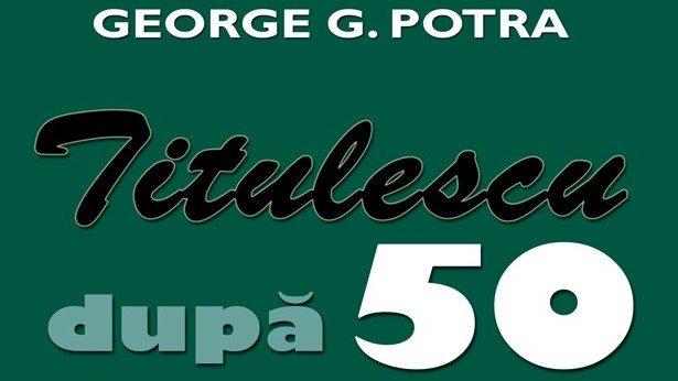 """Lansarea volumului ,,Titulescu. După 50 de ani din nou Acasă"""", de George G. Potra"""