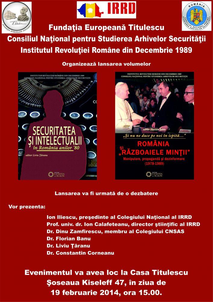 """Lansarea volumelor """"Securitatea şi intelectualii în România anilor '80"""" şi """"România şi războaiele minţii"""""""