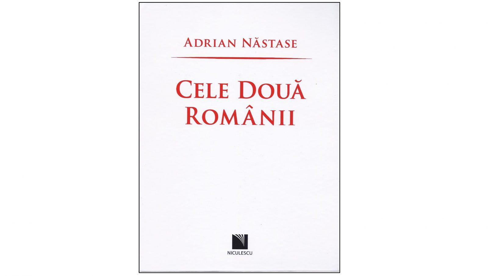 """Lansarea volumului """"Cele două Românii"""", semnat de Adrian Năstase, Preşedintele Fundaţiei Europene Titulescu"""