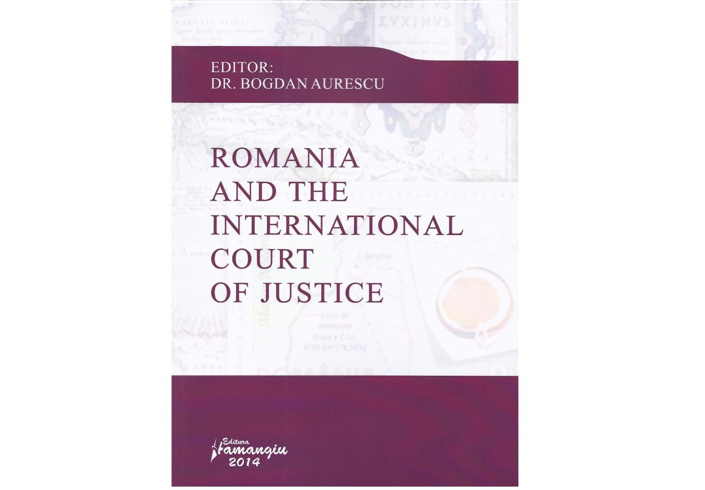 "Lansarea volumului ""Romania and the International Court of Justice"" al conf. univ.dr. Bogdan Aurescu"