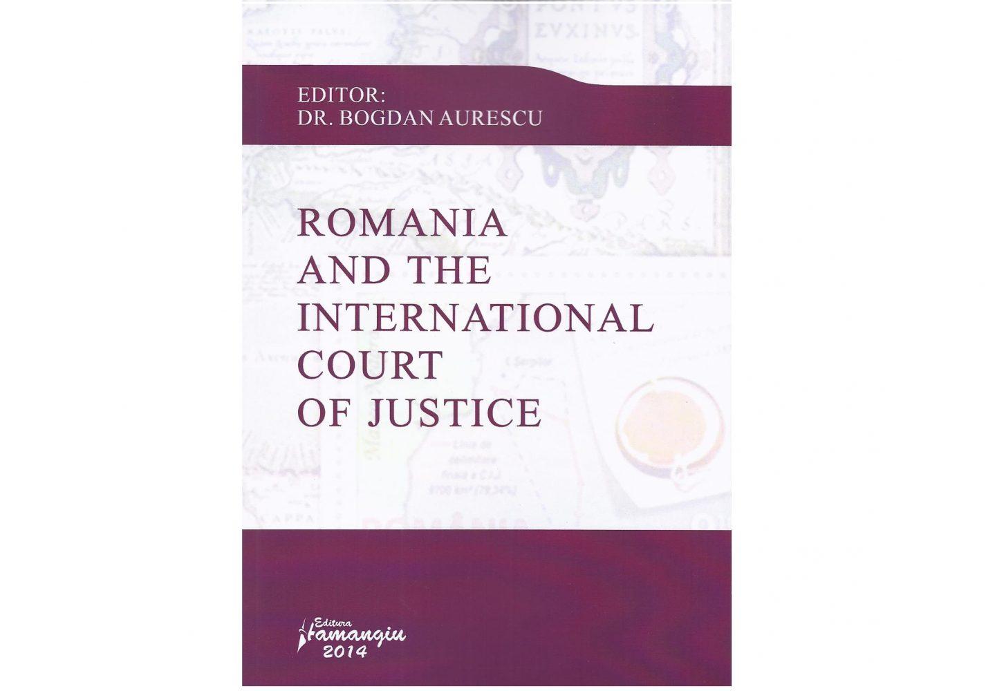 """Lansarea volumului """"Romania and the International Court of Justice"""" al conf. univ.dr. Bogdan Aurescu"""