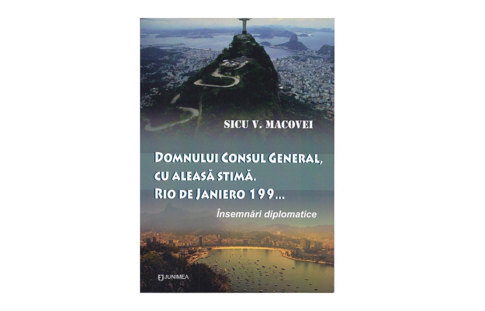 """Lansarea volumului """"Domnului consul general, cu aleasă stimă. Rio de Janeiro 199… Însemnări diplomatice"""""""