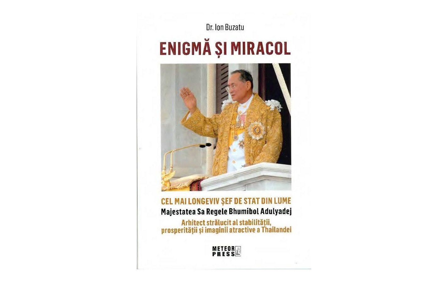 Enigmă și miracol. Cel mai longeviv șef de stat din lume Majestatea Sa Regele Bhumibol Adulyadej