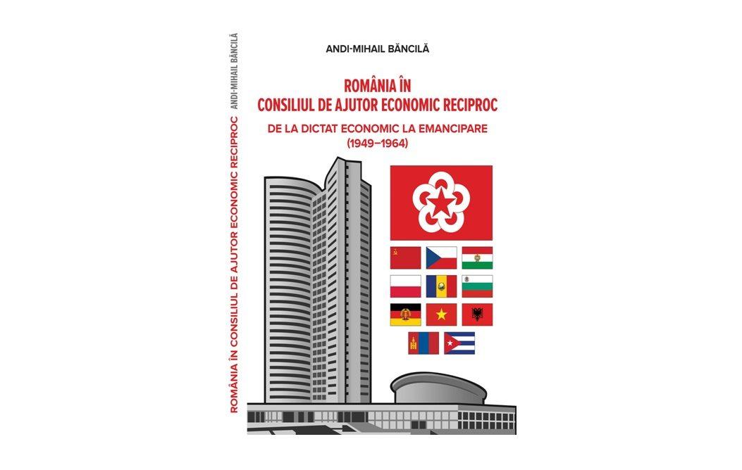 România în Consiliul de Ajutor Economic Reciproc. De la dictat economic la emancipare (1949-1964)