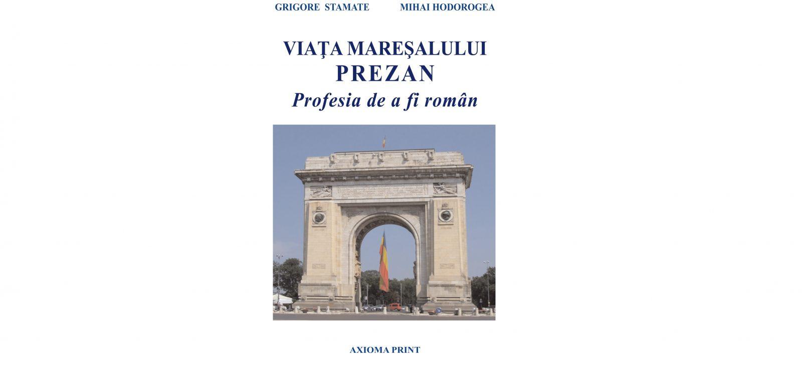Viața mareșalului Prezan. Profesia de a fi român