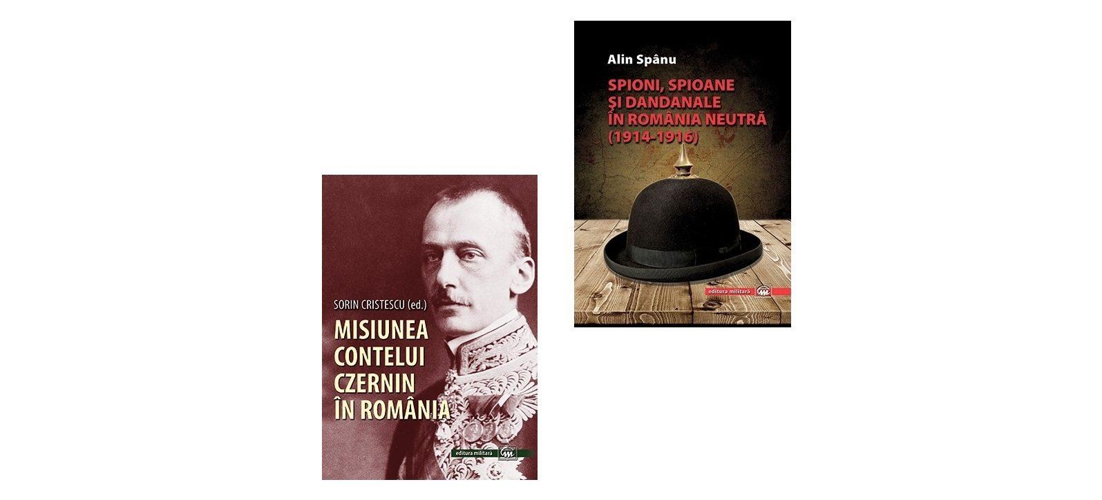 """Lansarea volumelor """"Spioni, spioane și dandanale în România neutră: (1914-1916)"""" și Misiunea contelui Czernin în România: 10 octombrie 1914 -27 august 1916"""""""