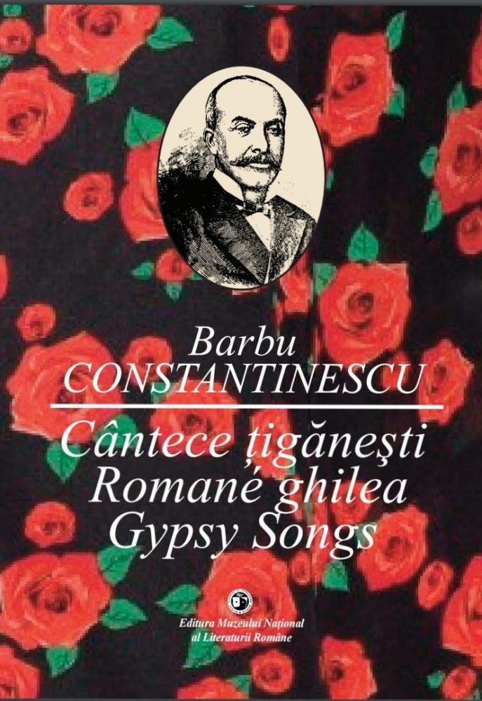 """Lansarea volumului: """"Barbu Constantinescu.Cântece țigănești. Romané ghilea. Gypsy Songs""""."""