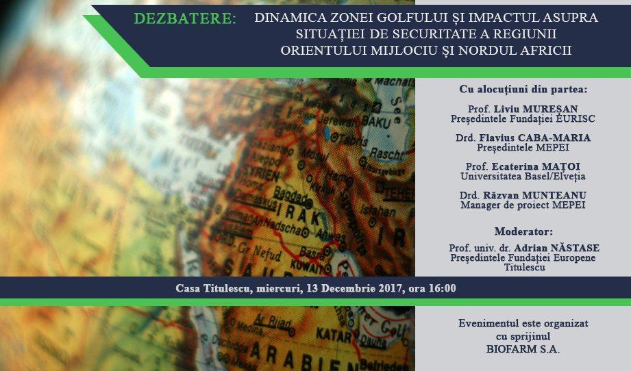 """Dezbatere: """"Dinamica zonei Golfului și impactul asupra situației de securitate a regiunii Orientului Mijlociu și Nordul Africii"""""""