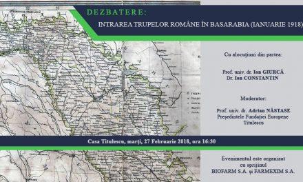 """Dezbatere: """"Intrarea trupelor române în Basarabia (ianuarie 1918)"""""""