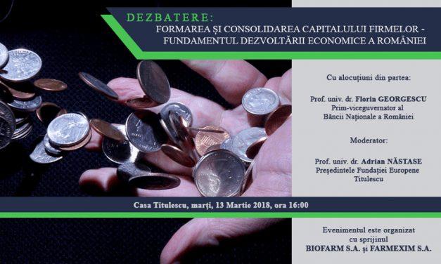"""Dezbatere: """"Formarea și consolidarea capitalului firmelor – fundamentul dezvoltării economice a României"""""""