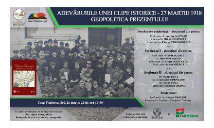"""Conferință: """"Adevărurile unei clipe istorice – 27 martie 1918. Geopolitica prezentului"""""""