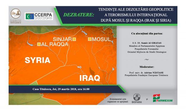 """Dezbatere: """"Tendințe ale Dezvoltării Geopolitice a Terorismului Internațional după MOSUL și RAQQA (Irak și Siria)"""""""