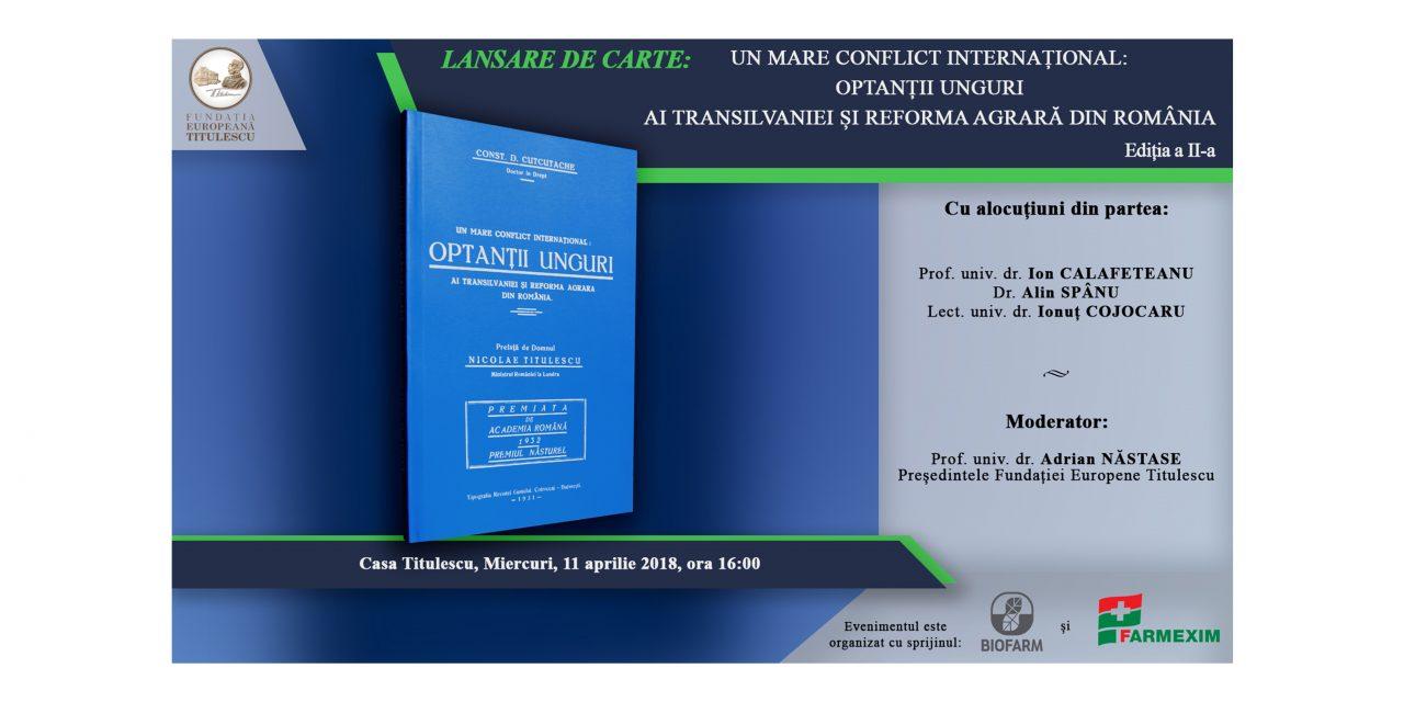 """Lansare de carte: """"Un mare conflict internațional: OPTANȚII UNGURI ai Transilvaniei și reforma agrară din România"""""""