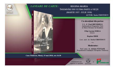 """Lansare de carte: """"Regina Maria. Însemnări din ultima parte a vieții (Martie 1937 – Iulie 1938)"""""""