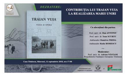 """Dezbatere: """"Contribuția lui Traian Vuia la realizarea Marii Uniri"""""""