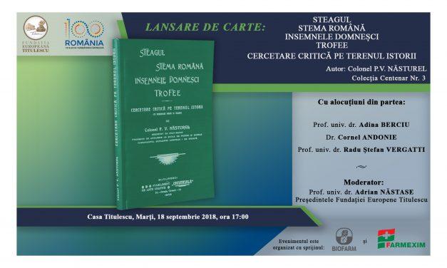 """Lansare de carte: """"Steagul. Stema Română. Insemnele Domneșci. Trofee. – Cercetare critică pe terenul istorii"""""""