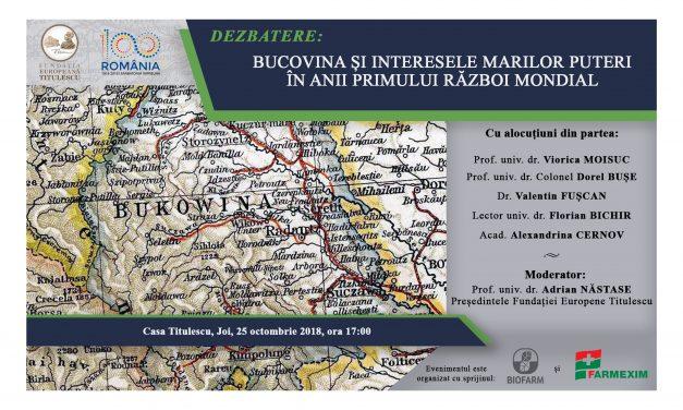 """Dezbatere: """"Bucovina și interesele Marilor Puteri în anii Primului Război Mondial"""""""