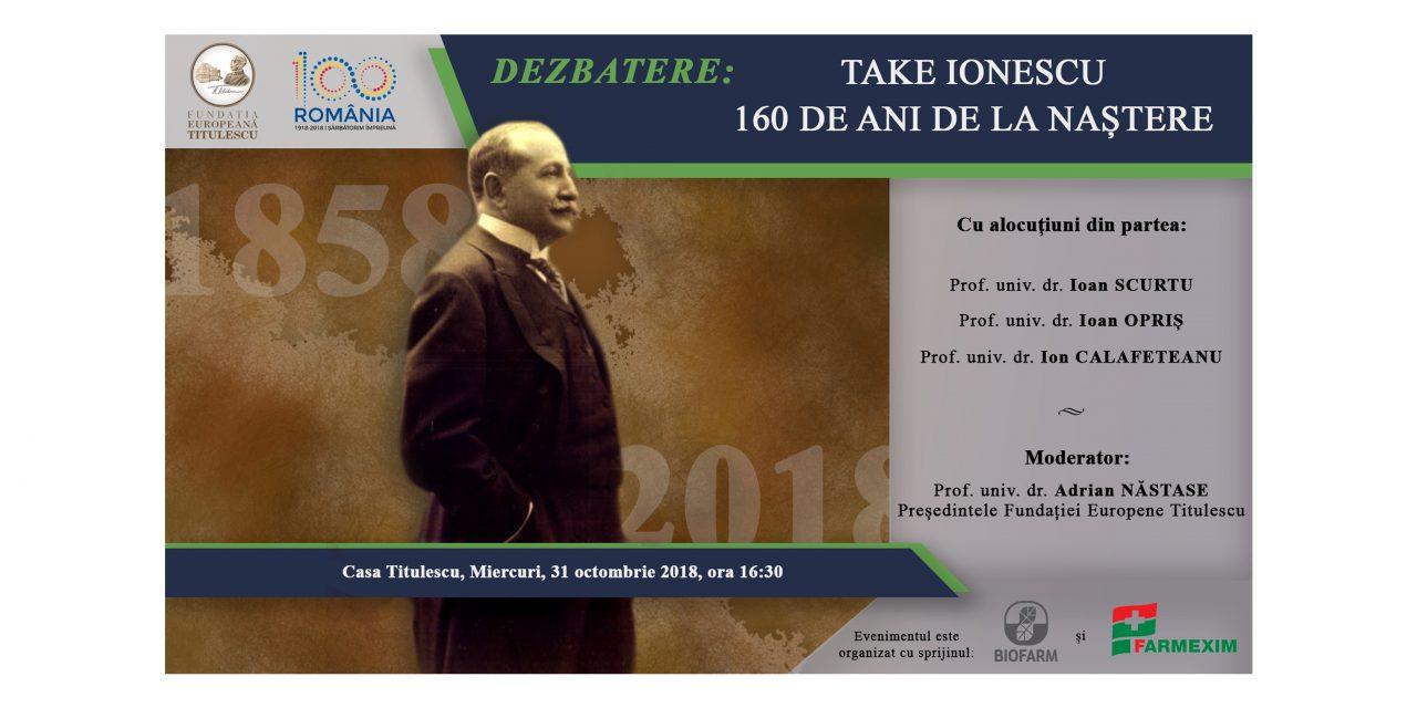 """Dezbatere: """"Take Ionescu – 160 de ani de la naștere"""""""