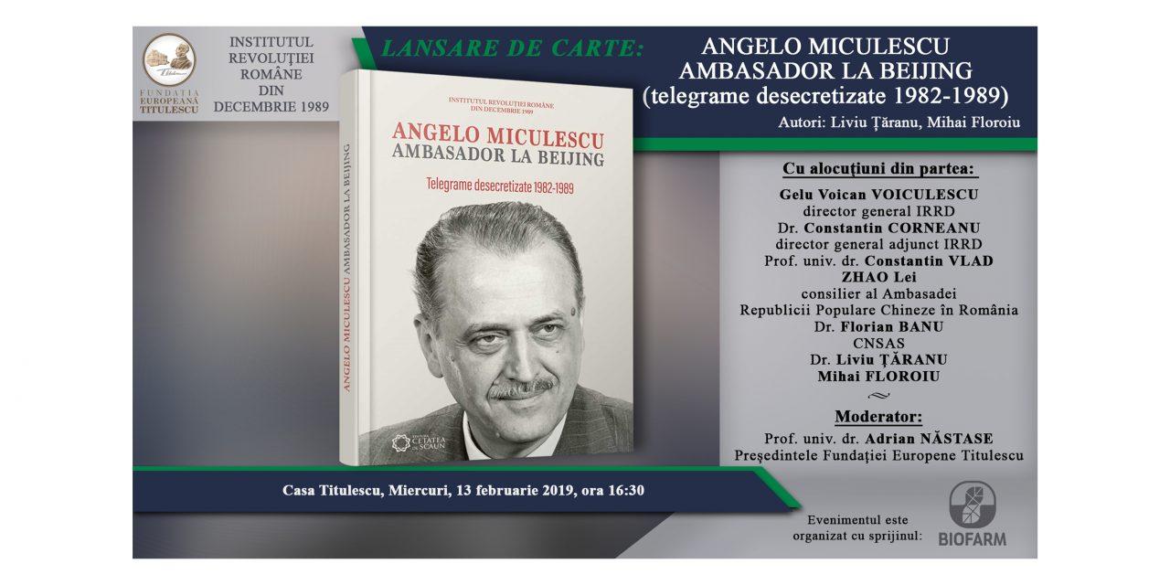 """Lansare de carte: """"Angelo Miculescu. Ambasador la Beijing (telegrame desecretizate 1982-1989)"""""""