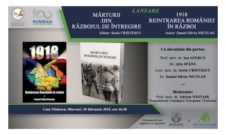"""Lansare: """"MĂRTURII DIN RĂZBOIUL DE ÎNTREGIRE"""" și """"1918. REINTRAREA ROMÂNIEI ÎN RĂZBOI"""""""