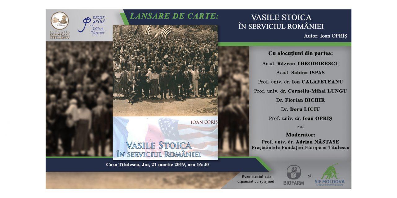 """Lansare de carte: """"Vasile Stoica în serviciul României"""""""