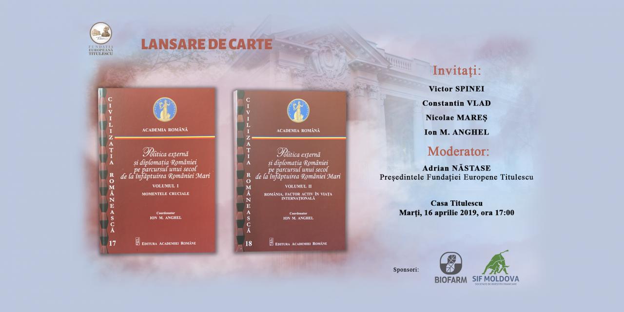 Lansare de carte: Politica externă și diplomația României pe parcursul unui secol de la înfăptuirea României Mari