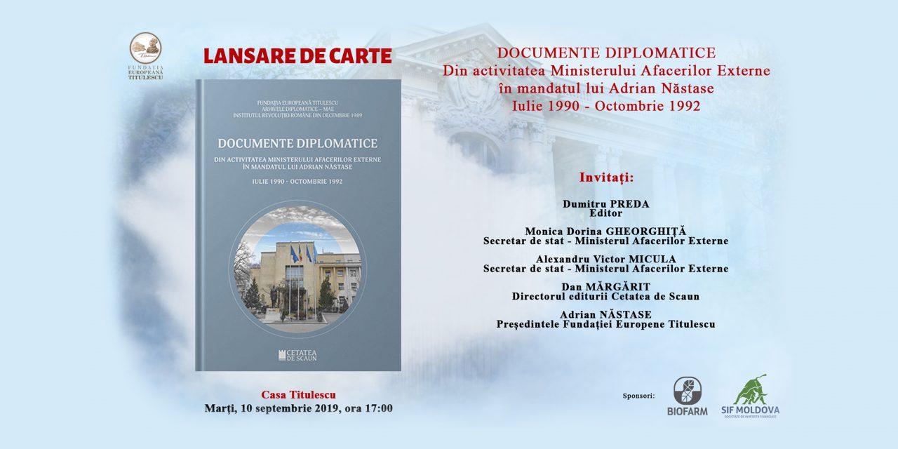 """Lansare de carte: """"Documente diplomatice. Din activitatea Ministerului Afacerilor Externe în mandatul lui Adrian Năstase. Iulie 1990-octombrie 1992"""""""