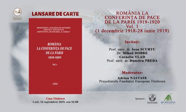Lansare de carte: ROMÂNIA LA CONFERINȚA DE PACE DE LA PARIS 1919-1920
