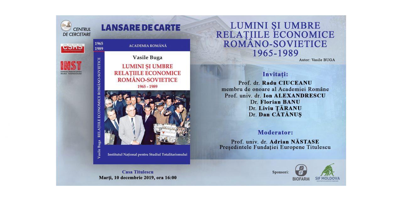 Lansare de carte: Lumini şi umbre. Relaţiile economice româno-sovietice, 1965-1989