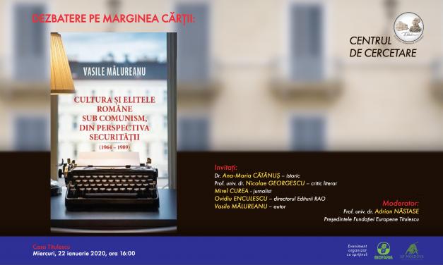 """Dezbatere pe marginea cărții """"Cultura și elitele române sub comunism, din perspectiva Securității (1964-1989)"""""""
