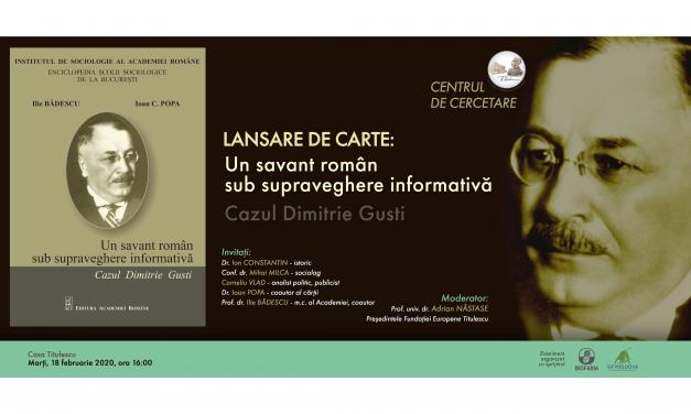 """Lansare de carte: """"Un savant român sub supraveghere informativă. Cazul Dimitrie Gusti"""""""