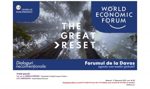 Forumul de la Davos – agenda unei resetări globale?