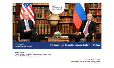 Follow-up la întâlnirea Biden – Putin